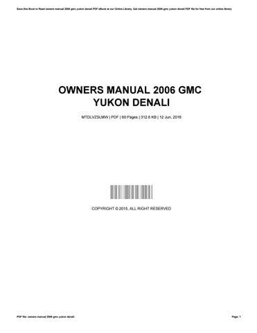 owners manual 2006 gmc yukon denali by jaredroy4935 issuu rh issuu com 2014 GMC Yukon Denali 2008 GMC Yukon Denali