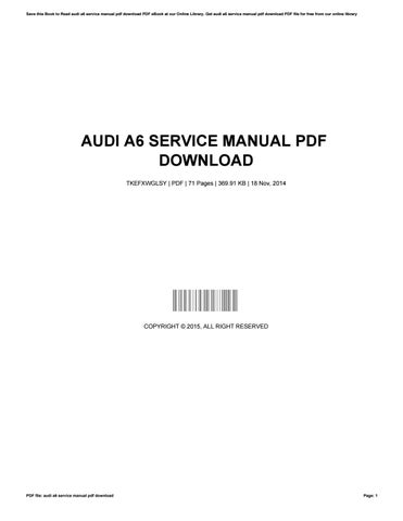 Audi a6 service manual pdf download by charleswallace3585 issuu save this book to read audi a6 service manual pdf download pdf ebook at our online library get audi a6 service manual pdf download pdf file for free from fandeluxe Choice Image