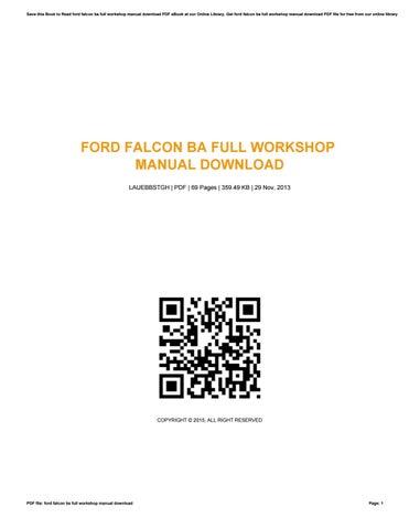 ford falcon ba full workshop manual download by bobbynorsworthy2515 rh issuu com ba xr8 workshop manual pdf ba workshop manual pdf