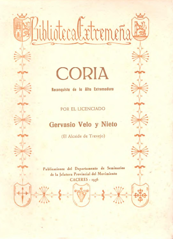 Coria. Reconquista de la Alta Extremadura por Gervasio Velo Nieto by ...