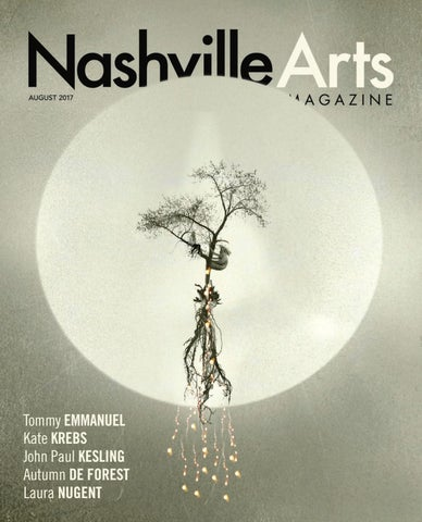 Nashville Arts Magazine August 2017 By Nashville Arts Magazine Issuu