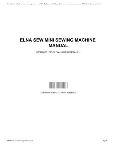 elna sew mini sewing machine manual by lydiamedina3435 issuu rh issuu com Elnita Sewing Machine Manual Elna Supermatic Sewing Machine Manual