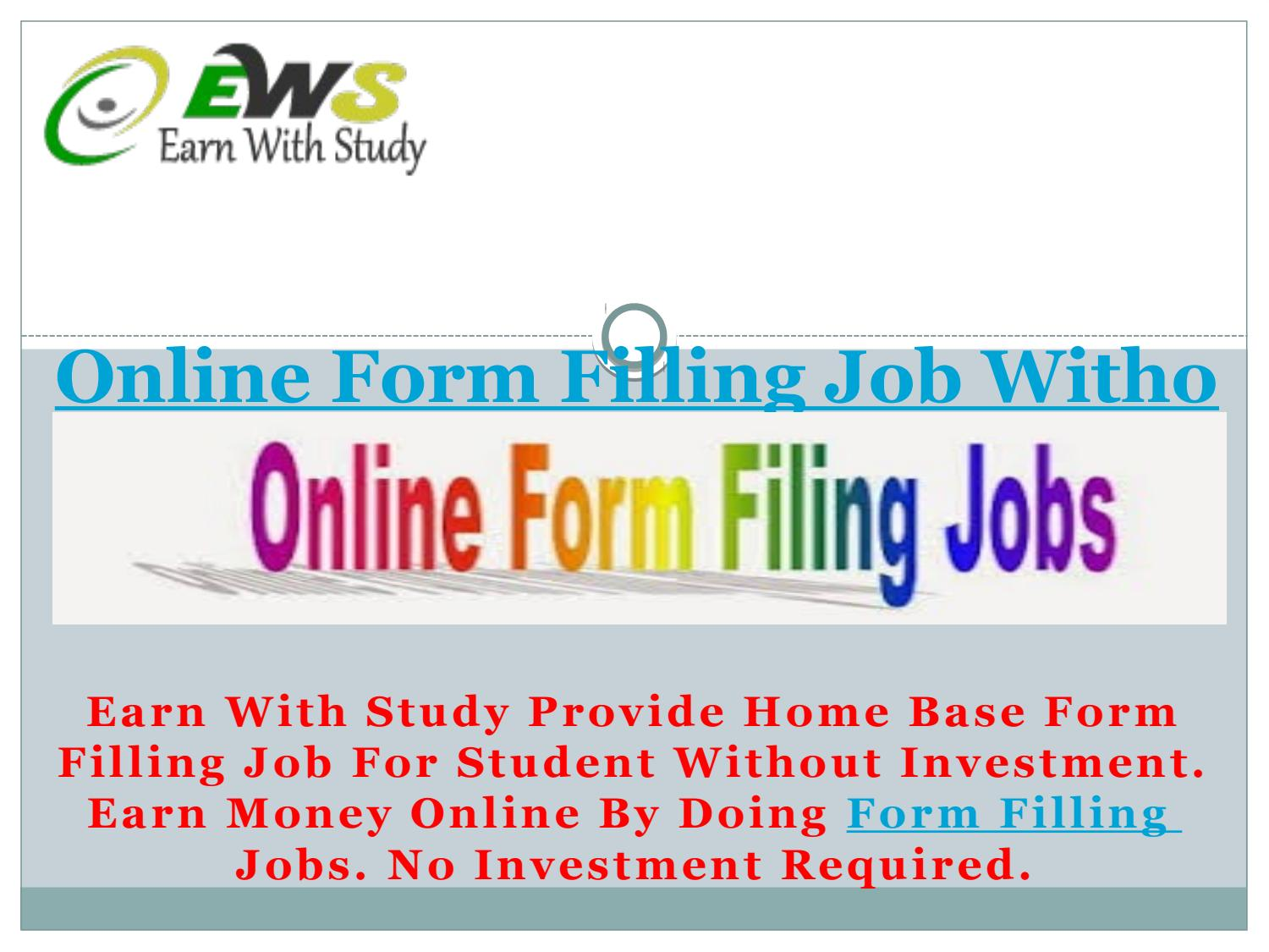 Online form filling job without investment jaipur by Earn with ...