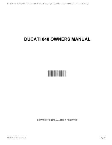 ducati 848 owners manual by ellenwatson2918 issuu rh issuu com ducati streetfighter 1098 owners manual ducati streetfighter 848 workshop manual pdf