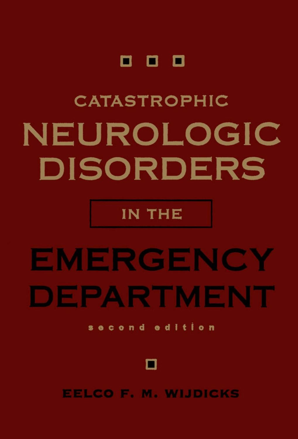 Catastrophic Neurologic Disorders In The Emergency