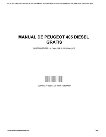 manual de peugeot 405 diesel gratis by anneaskew1902 issuu rh issuu com manual de taller peugeot 405 mi16 manual peugeot 405 pdf