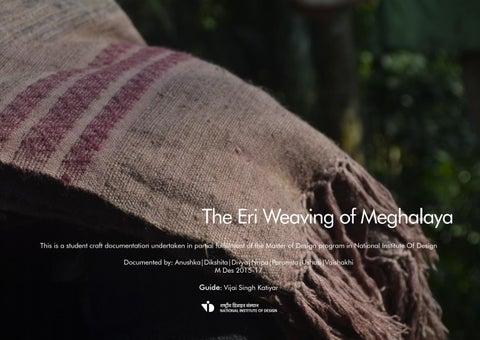 Craft Cluster: Eri Silk Weaving, Meghalaya by Paromita - issuu