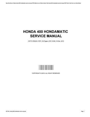 honda 400 hondamatic service manual by robertvega2264 issuu rh issuu com Honda Motorcycle Service Manual GCV160 Service Manual