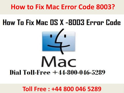 +44-800-046-5289 How to Fix Mac Error Code 8003?