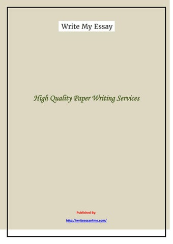 high quality paper writing services by crystallactose issuu high quality paper writing services