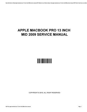 apple macbook pro 13 inch mid 2009 service manual by juanansari2203 rh issuu com macbook pro 13 mid 2009 manual macbook pro 13 inch mid 2009 service manual