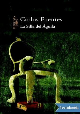 La silla del aguila carlos fuentes by Mayra Gil - issuu 421e600c8bc49