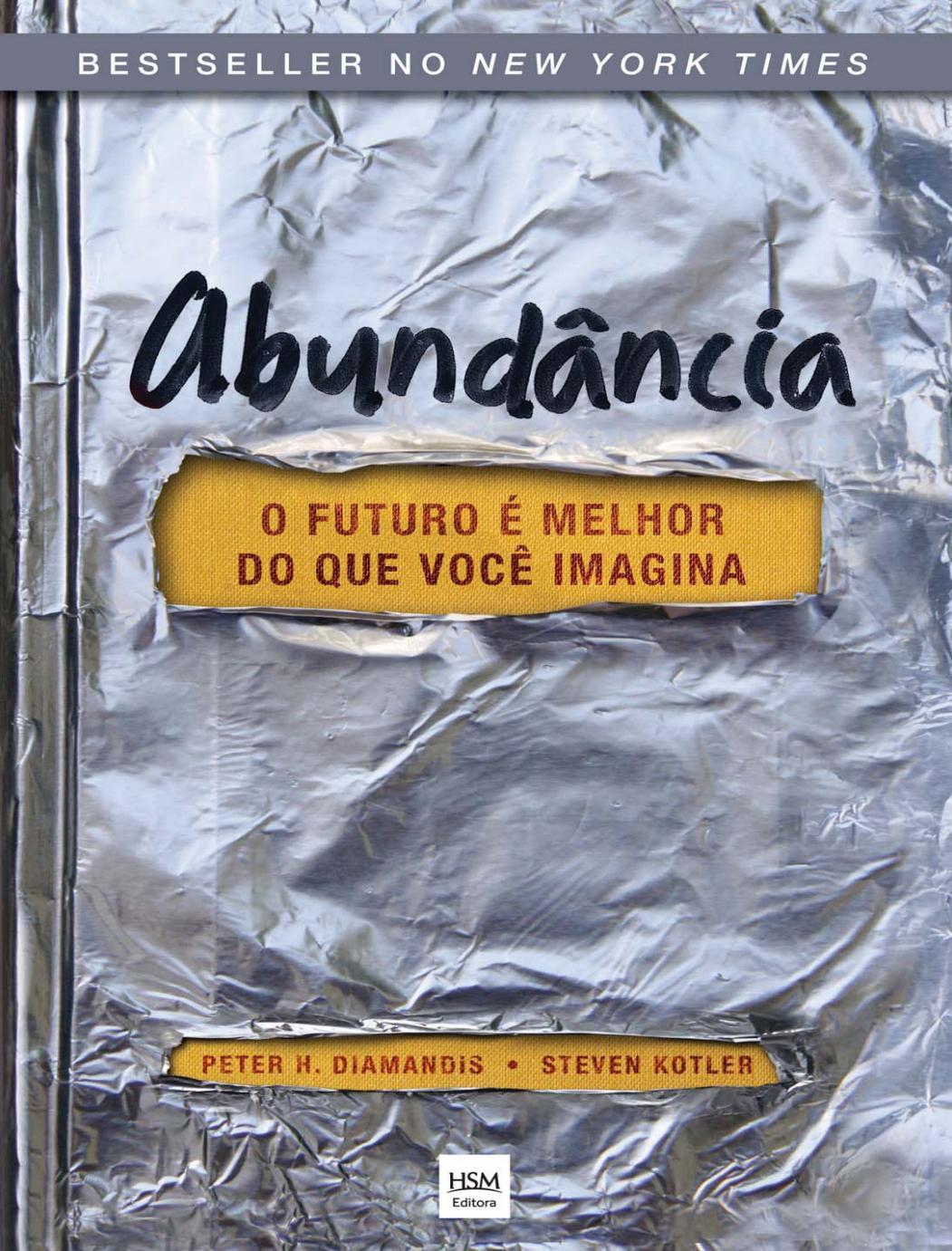 57eabbb12c0 Abundancia  O futuro e melhor - Peter H. Diamandis by Luan Benavenuto -  issuu