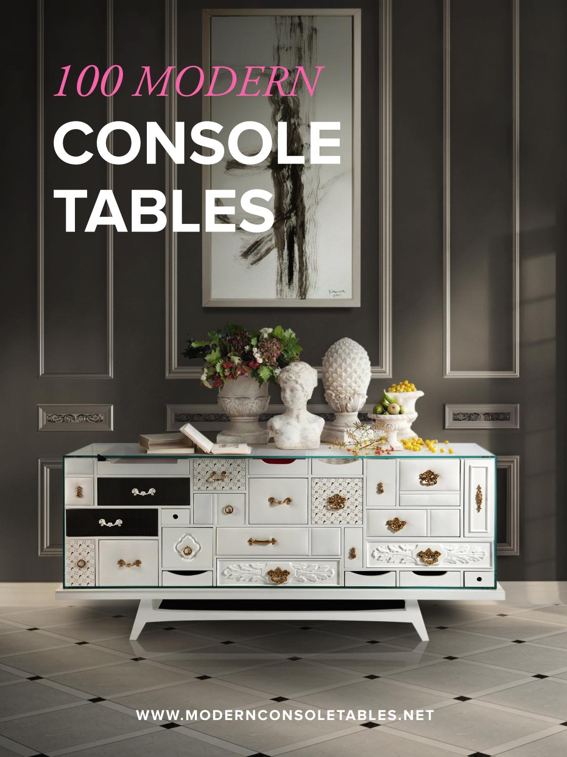 100 Modern Design Console Tables By Design Limited Edition Issuu