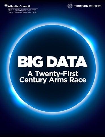 Big Data A Twenty First Century Arms Race By Atlantic Council Issuu