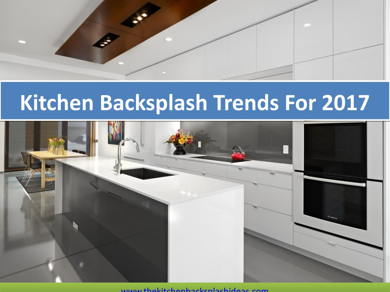 - Kitchen Backsplash Trends For 2017 By Kitchen Backsplash - Issuu