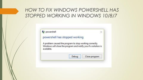 powershell stopped working windows 10 fix
