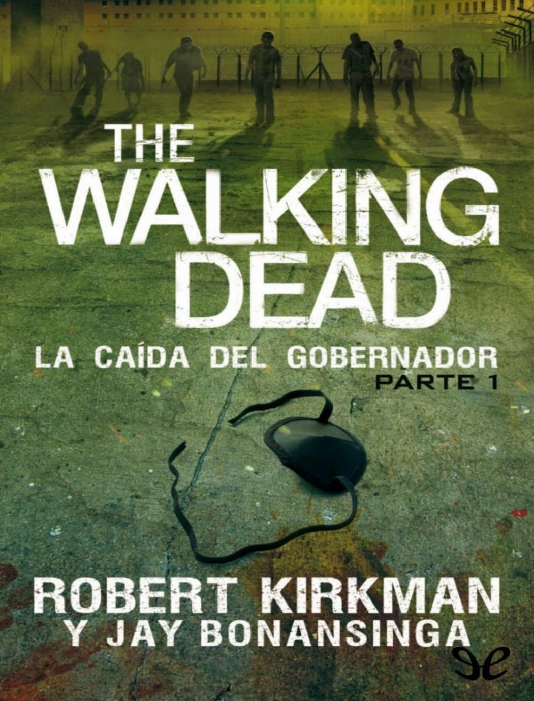 The Walking Dead The Fall of the Governor Part One by Vida