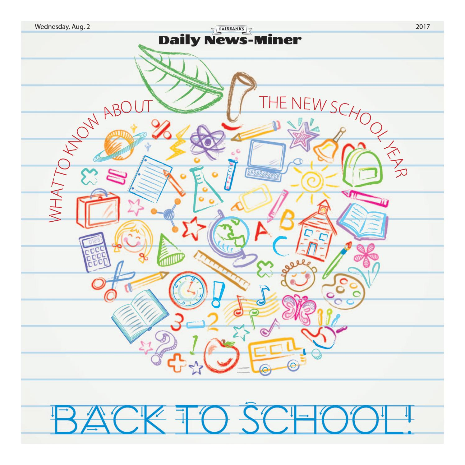 2017 Back to School by Fairbanks Daily News-Miner - issuu
