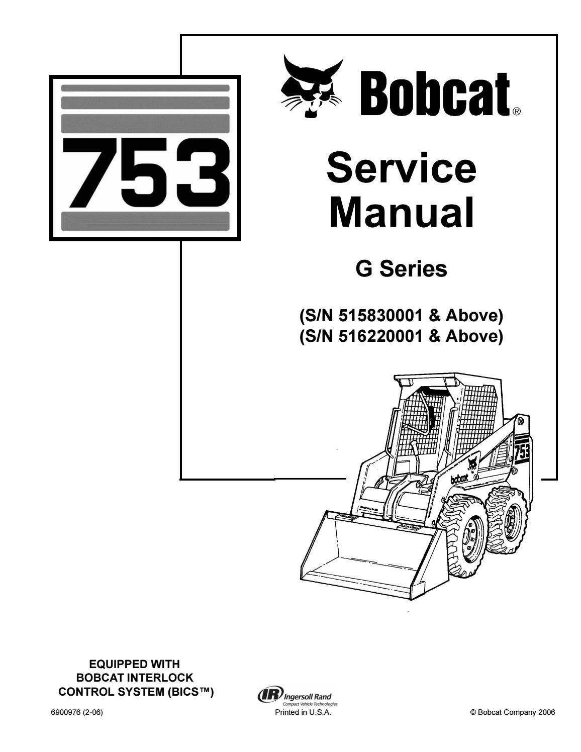 Bobcat 753 Skid Steer Loader Service Repair Manual  Sn 515830001  U0026 Above  Sn 516220001  U0026 Above