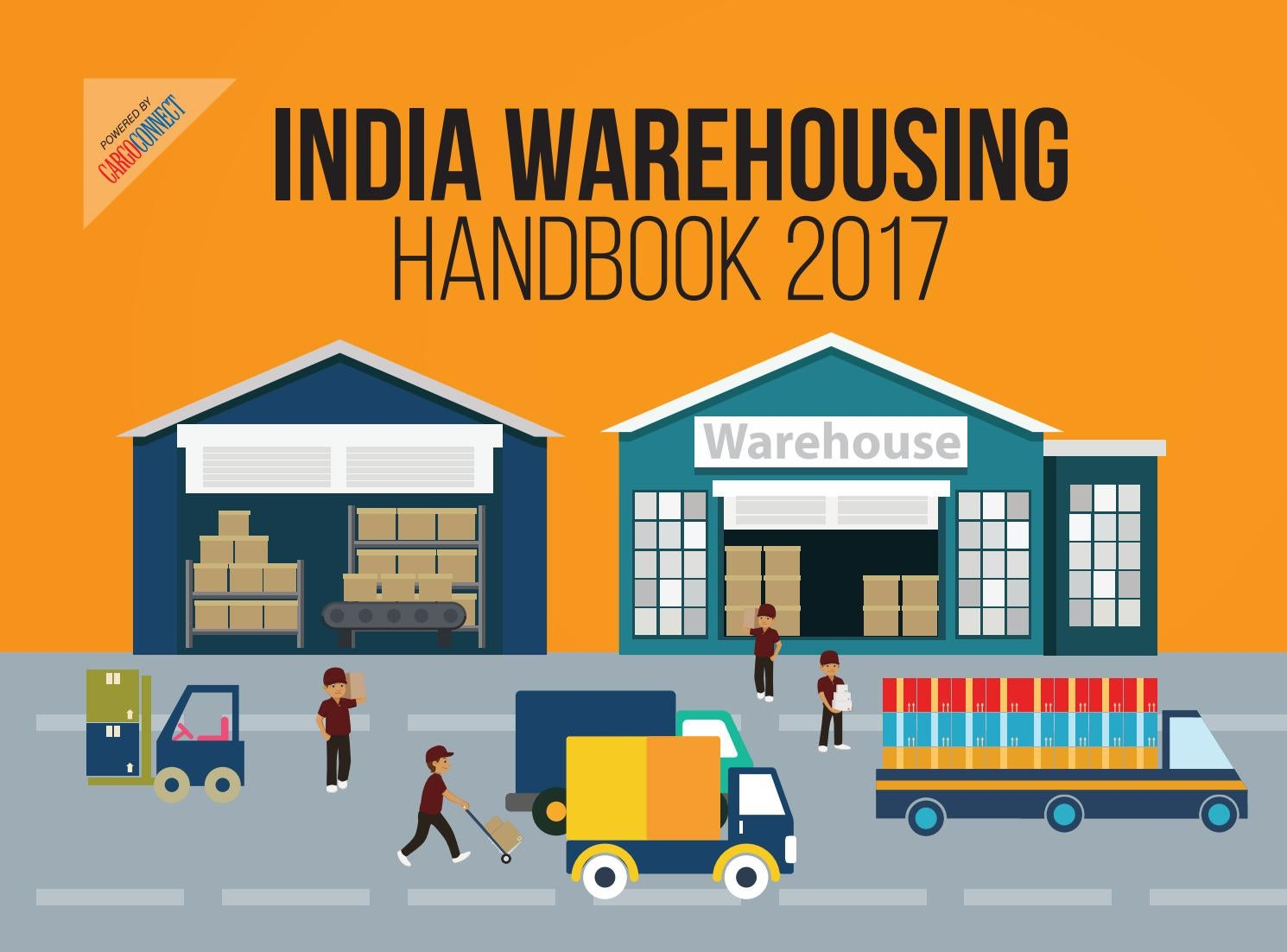 INDIA WAREHOUSING HANDBOOK 2017 powered by CargoConnect by