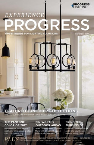 Experience Progress - Summer 2017 by Progress Lighting - issuu