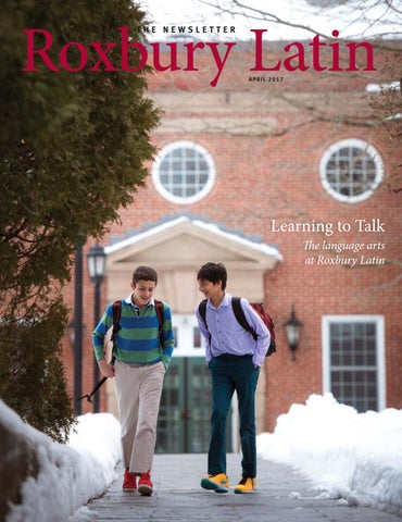 The Newsletter - April 2017 by Roxbury Latin - issuu