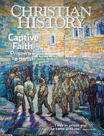 Ch 123 Captive Faith By Christian History Institute Issuu