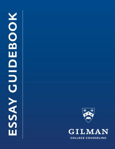 Apa Essay Paper Essay Guidebook English Essay Com also Synthesis Essay Topic Ideas Gilman School College Counseling Essay Guidebook By Gilman School  Mahatma Gandhi Essay In English