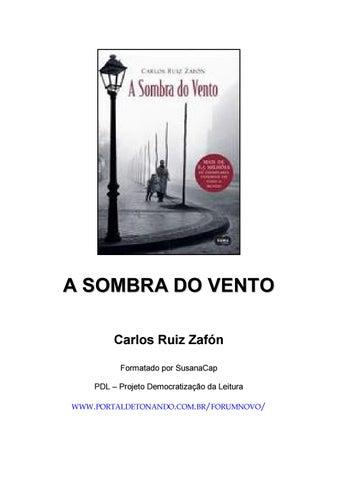 45a7a280fd A S S O O M M B B R R A D D O V V E E N N T T O Carlos Ruiz Zafón Formatado  por SusanaCap PDL – Projeto Democratização da Leitura ...