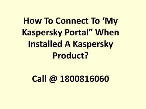 "How To Connect To 'My Kaspersky Portal"" When Installed A Kaspersky"