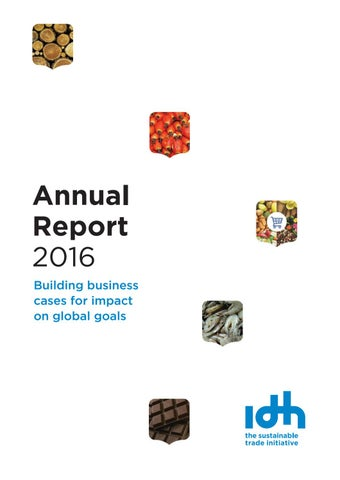 Annual Report 2016 by IDH, The Sustainable Trade Initiative - issuu
