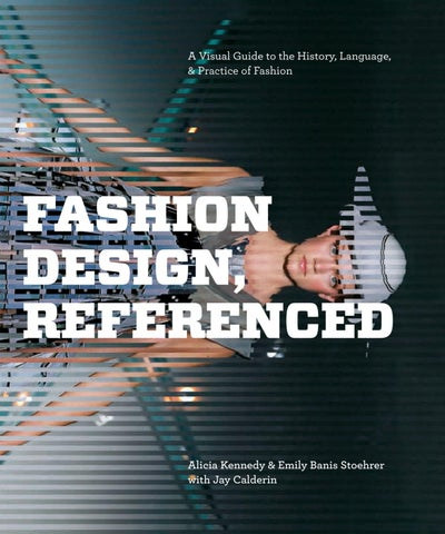 A Visual Guide to the History, Language, & Practice of Fashion