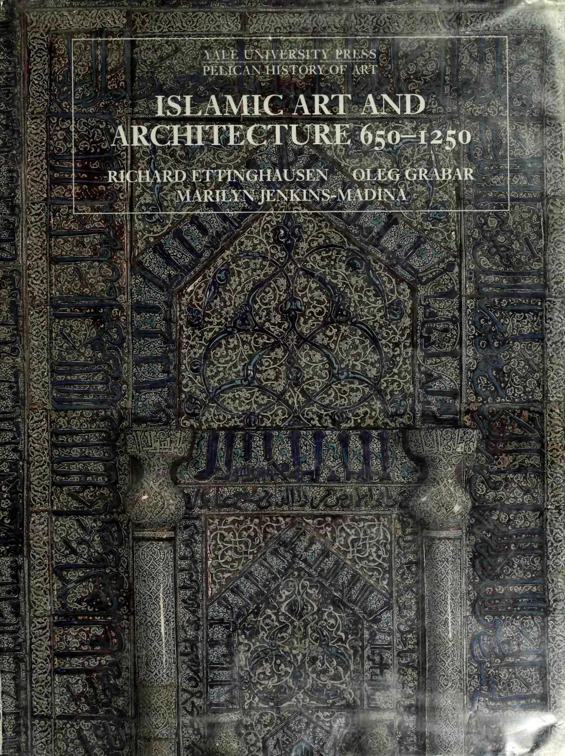 Islamic Art And Architecture 650 1250 28art Ebook 29 By Tallerbioarq Issuu