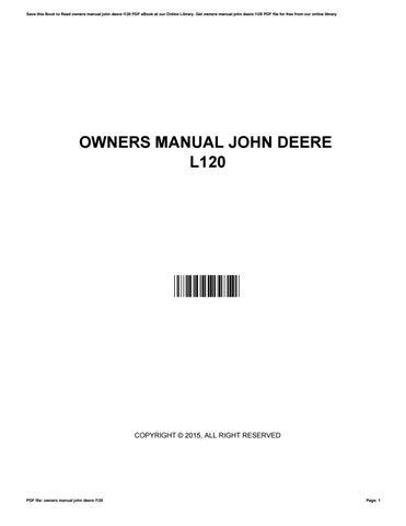 owners manual john deere l120 by jefferylando2954 issuu rh issuu com john deere l120 owners manual download john deere l120 owners manual free