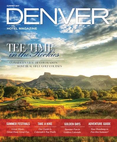 84a5cfbada2d Denver Hotel Magazine - Summer 2017 by Dallas Hotel Magazine - issuu