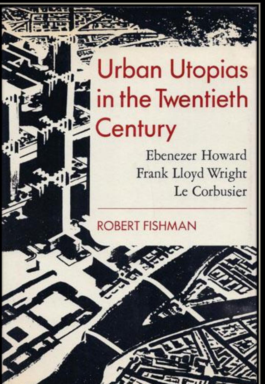 Afbeeldingsresultaat voor urban utopias in the twentieth century fishman