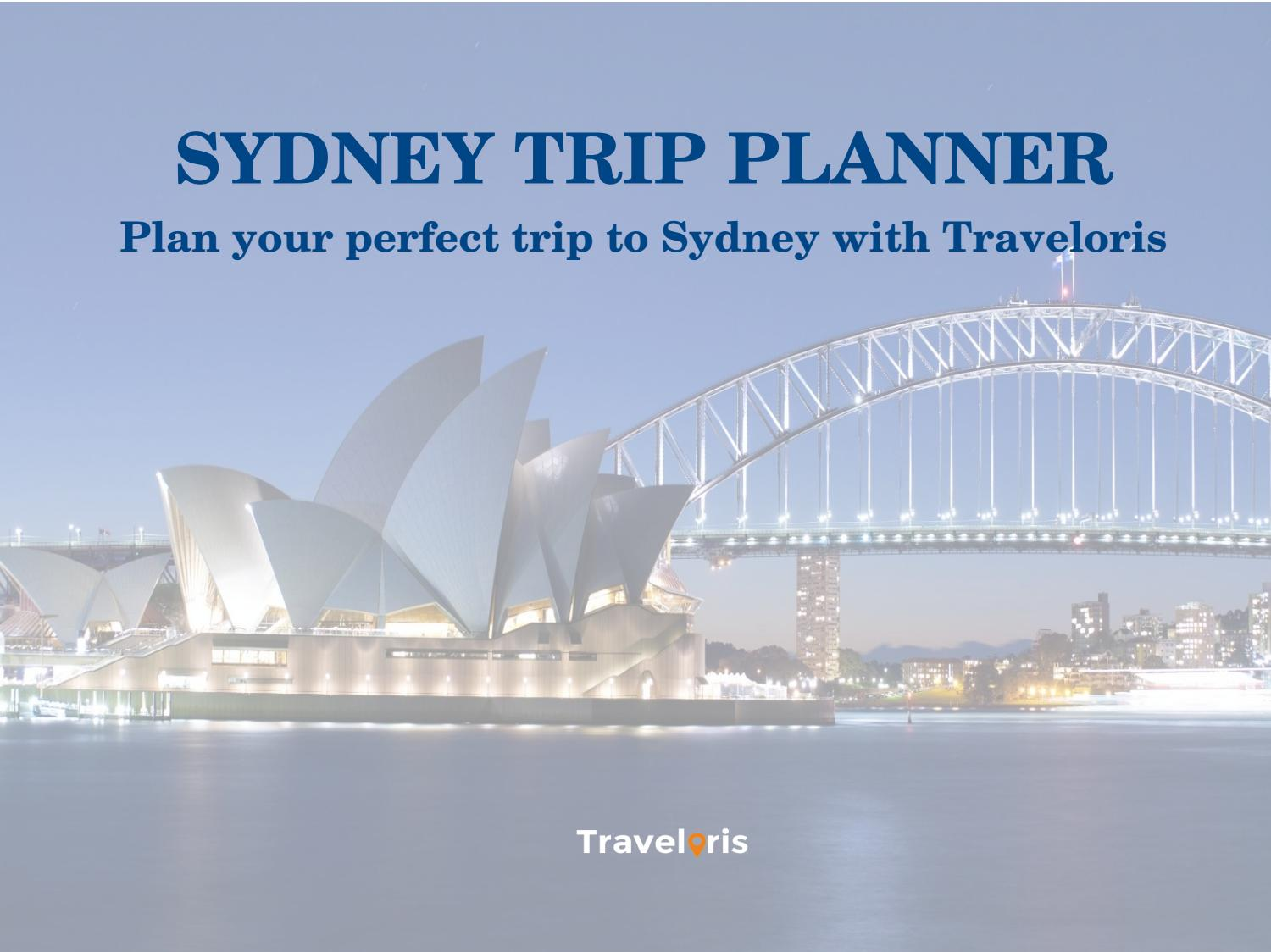 a trip to sydney Sydney tourism: tripadvisor has 844,619 reviews of sydney hotels, attractions, and restaurants making it your best sydney travel resource.