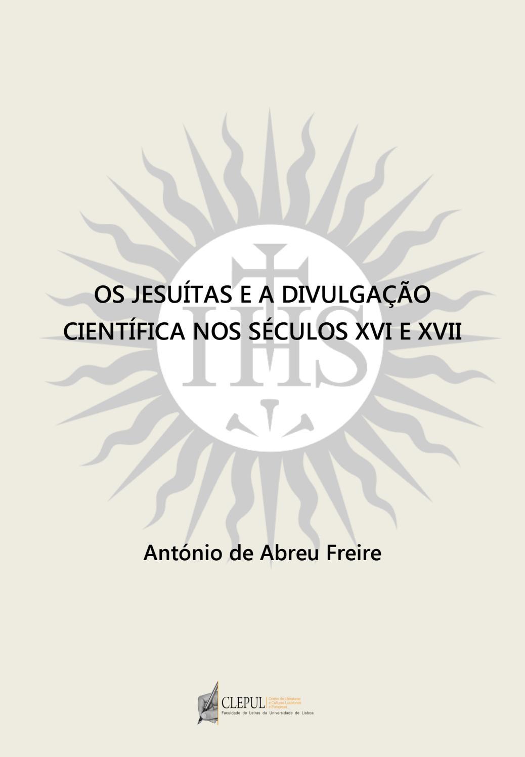 b78e47bd8 Os Jesuítas e a divulgação científica nos séculos XVI e XVII by Centro de  Literaturas e Culturas Lusófonas e Europeias - issuu