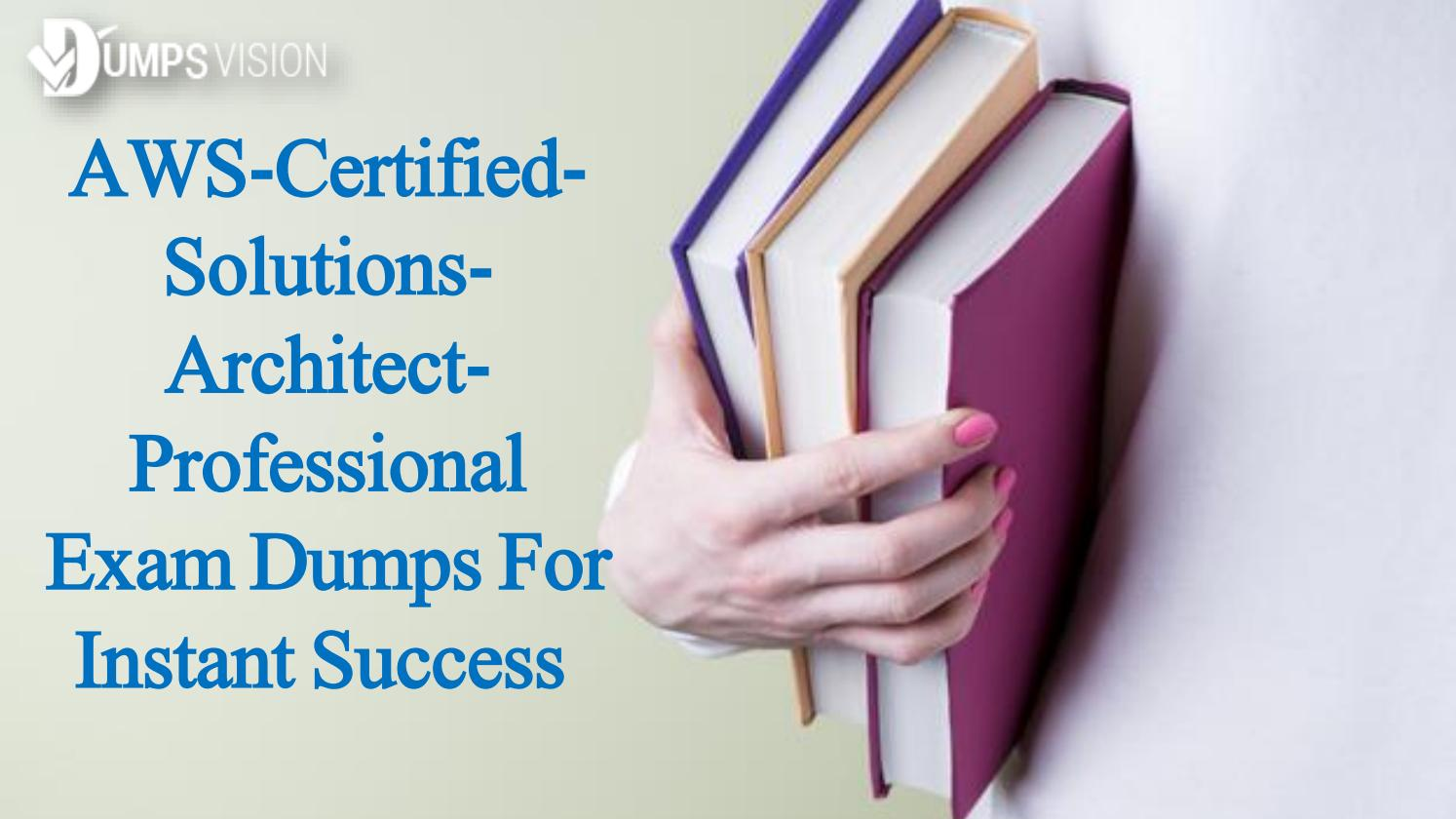 Amazon aws certified solutions architect professional test dumps amazon aws certified solutions architect professional test dumps exam questions for immediate succes by bryant anderson issuu 1betcityfo Images