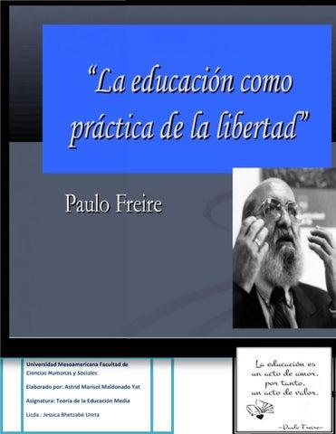 Paulo Freire Texto Paralelo By Astrid Marisol Maldonado Issuu