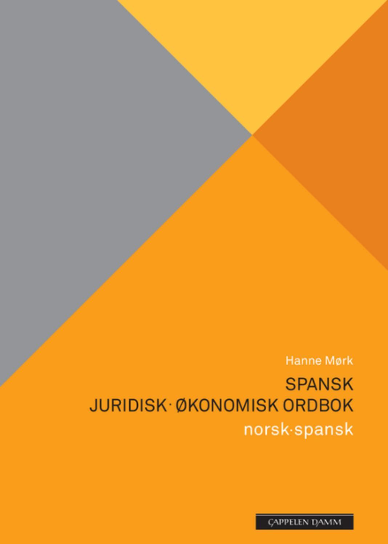 Spansk juridisk-økonomisk ordbok av Hanne Mørk: Utdrag by Cappelen ...