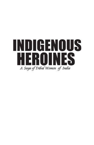 Unsung Indigenous Heroines Of India By Alma Grace Barla Issuu