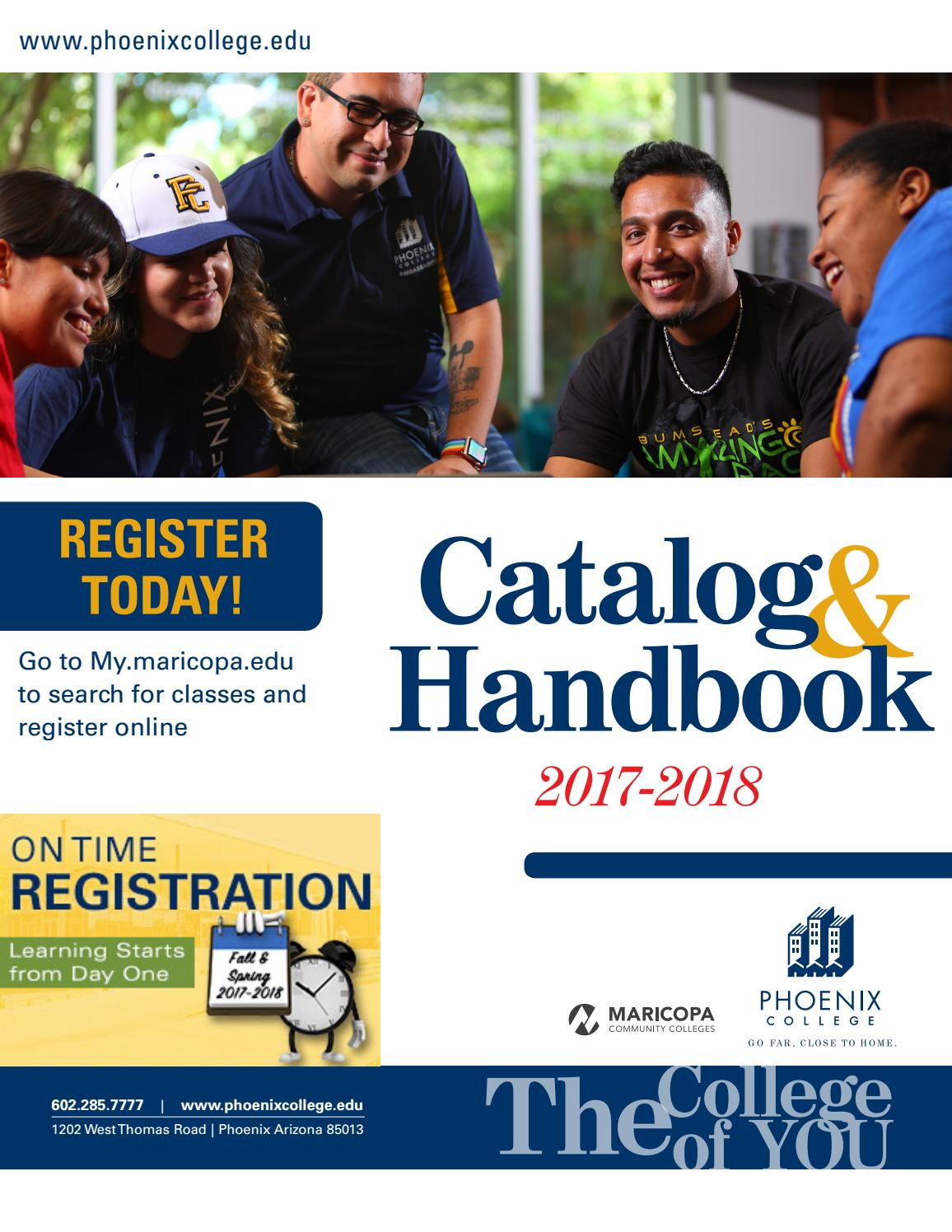 2017-18 Phoenix College Catalog & Student Handbook by Phoenix