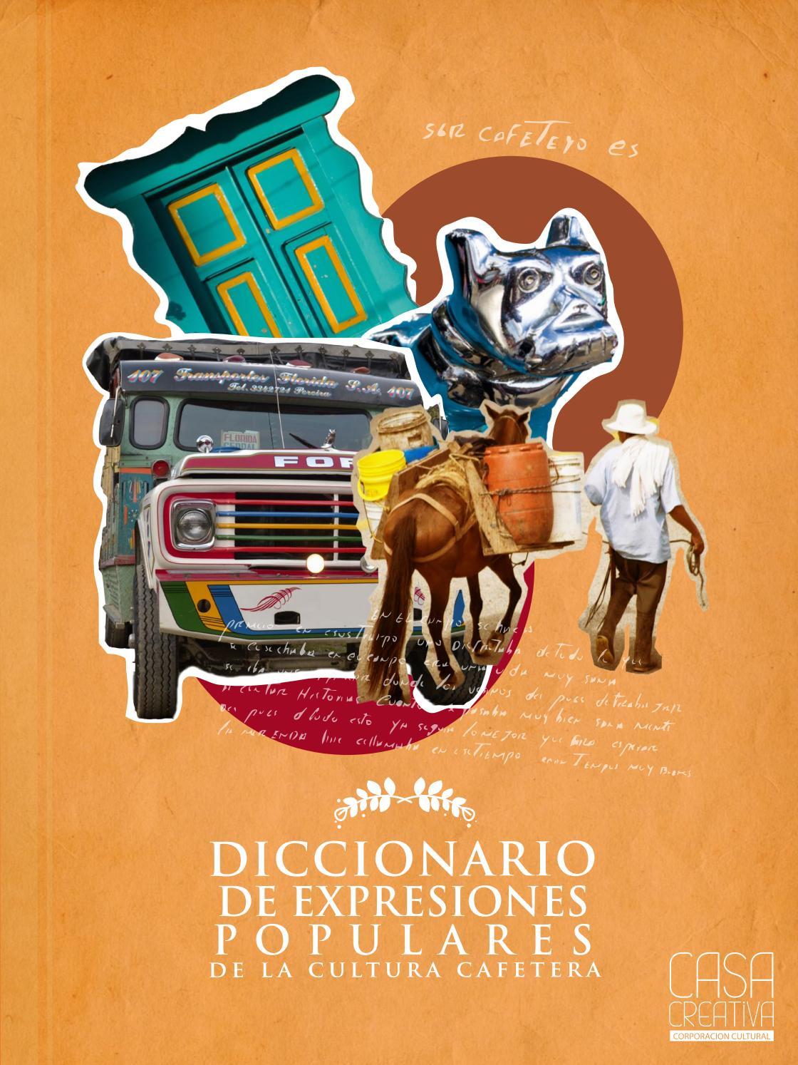Dicionario De Expresiones Populares De La Cultura Cafetera