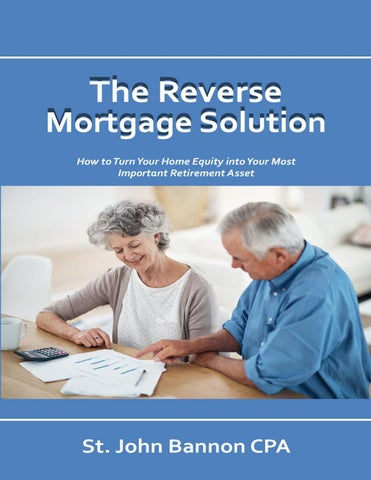 The Reverse Mortgage Solution By Sjbannon Issuu