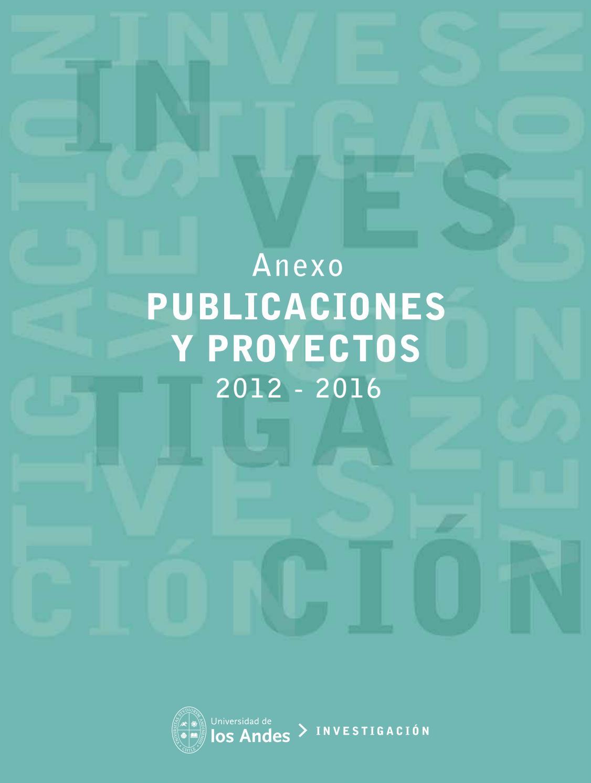 Anexo publicaciones y proyectos 2012 - 2016 by UANDES - issuu