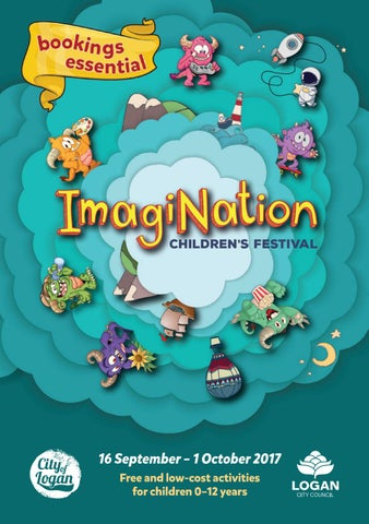 Imagination childrens festival program 2017 by logan city council 16 september x20acx201c 1 october 2017 free and low cost activities for children 0x20acx201c12 years negle Images