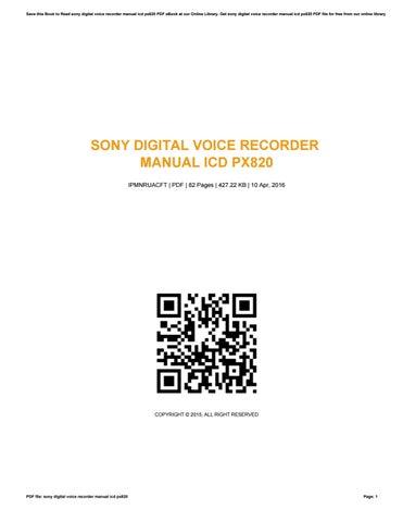 sony digital voice recorder manual icd px820 by rudyburris2569 issuu rh issuu com sony ic recorder px820 software sony ic recorder manual icd px820