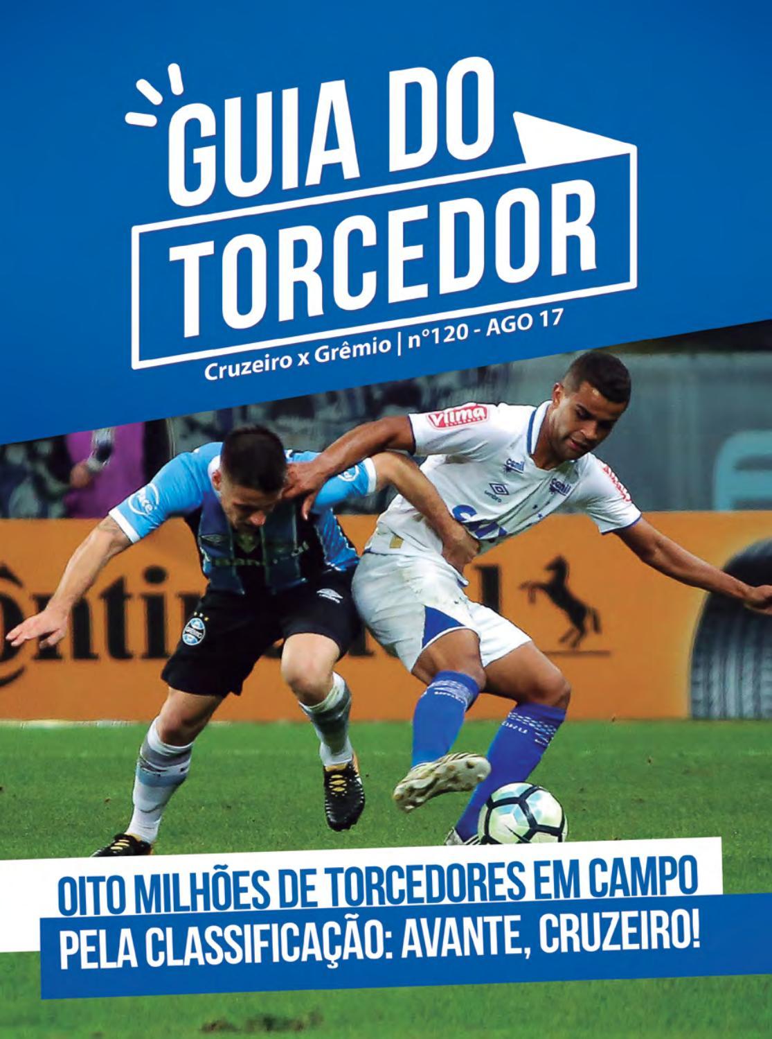 Guia do Torcedor Nº 120 - Cruzeiro x Grêmio - Ago 17 by Cruzeiro Esporte  Clube - issuu 2096ed1274265